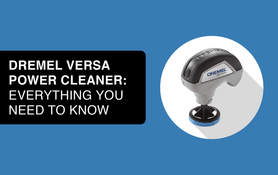 Dremel versa power cleaner article header image