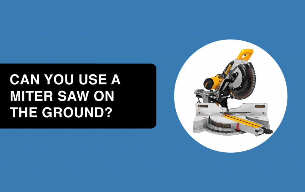can you use a miter saw on the ground article header image