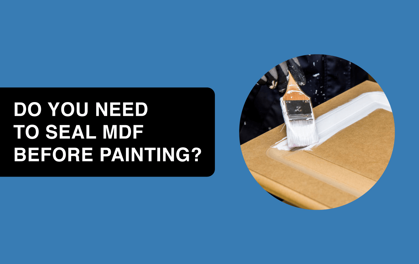 do you need to seal mdf before painting article header image