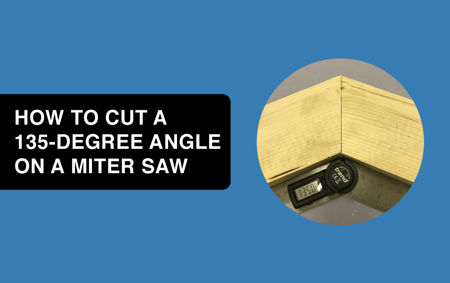how to cut a 135 angle on a miter saw article header image
