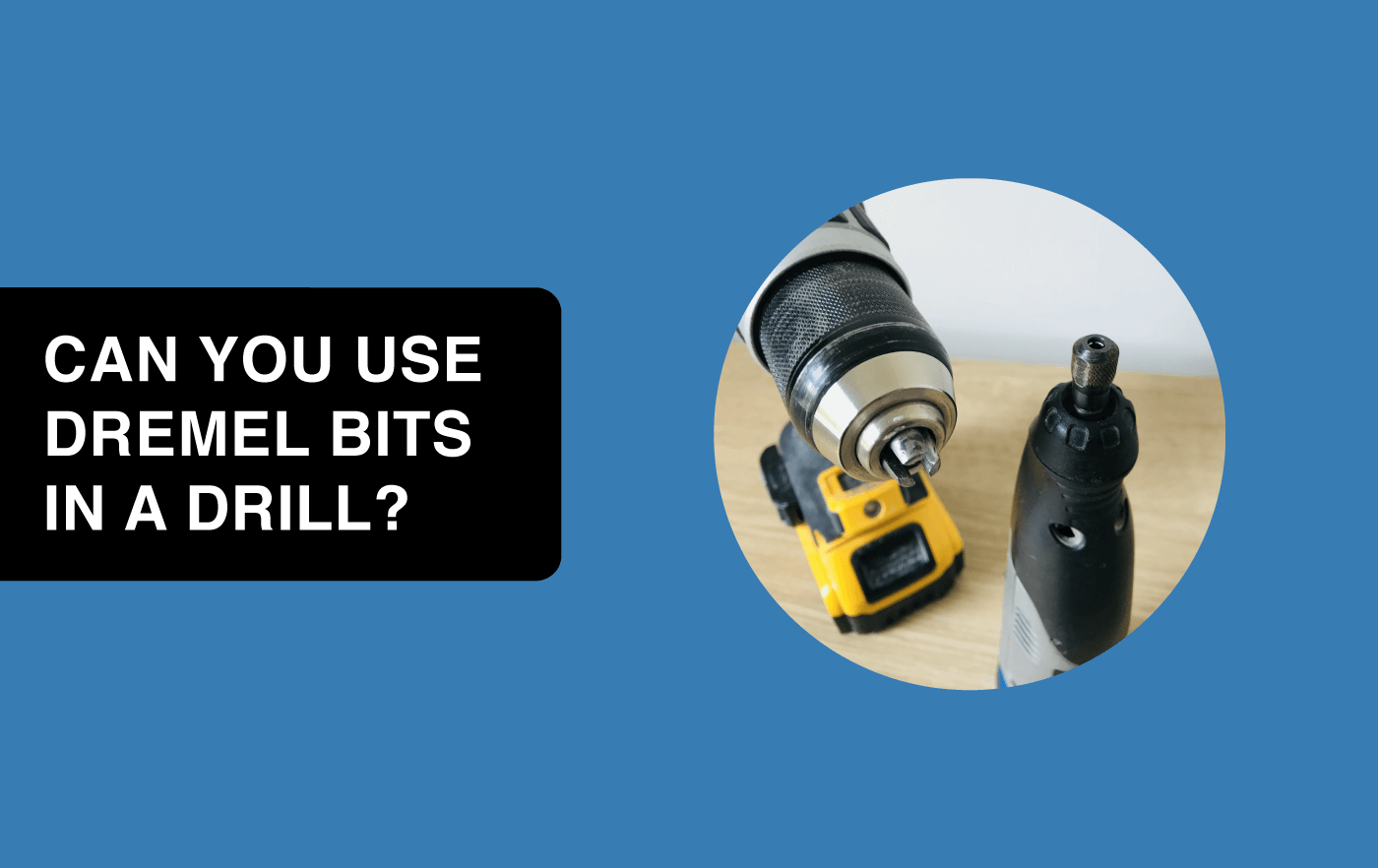 can you use dremel bits in a drill article header img