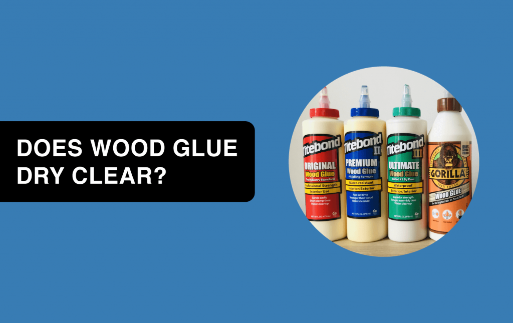 does wood glue dry clear article header image